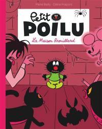Petit Poilu, La maison brouillard