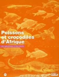 Poissons et crocodiles d'Afrique