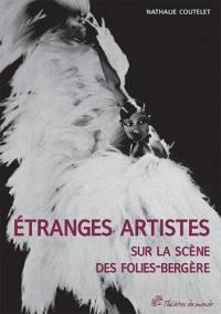 Etranges artistes sur la scène des Folies-Bergères