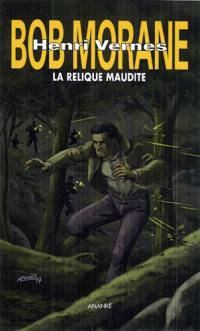 Bob Morane, La relique maudite