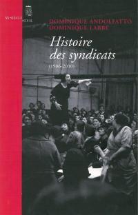 Histoire des syndicats (1906-2010)
