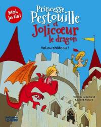 Princesse Pestouille et Jolicoeur le dragon. Volume 6, Vol au château !