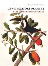 Le voyage des plantes & les grandes découvertes, XVe-XVIIe siècles