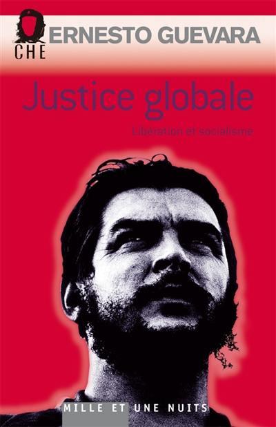 Justice globale : libération et socialisme. Ces paroles de combat