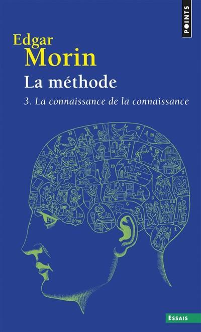 La méthode. Volume 3, La connaissance de la connaissance