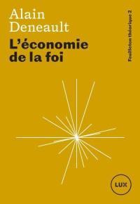 Feuilleton théorique. Volume 2, L'économie de la foi