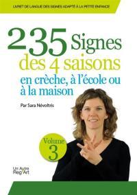Livret de langue des signes adapté à la petite enfance. Volume 3, 235 signes des 4 saisons