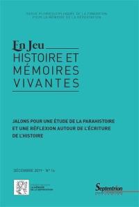 En jeu : histoire et mémoires vivantes. n° 14, Jalons pour une étude de la parahistoire et une réflexion autour de l'écriture de l'histoire