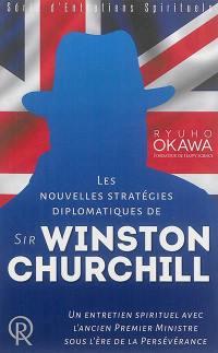 Les nouvelles stratégies diplomatiques de sir Winston Churchill
