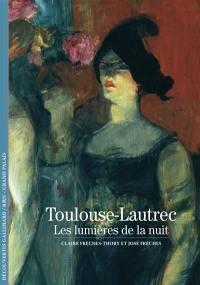 Toulouse-Lautrec, les lumières de la nuit