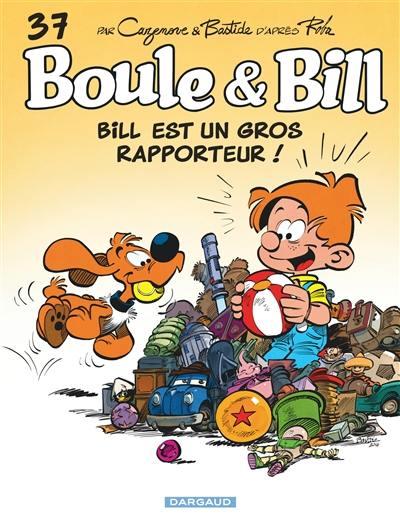 Boule et Bill. Volume 37, Bill est un gros rapporteur !