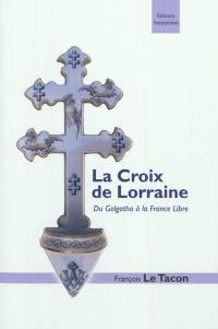 La croix de Lorraine : du Golgotha à la France libre