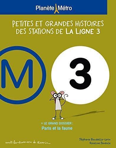 Petites et grandes histoires des stations de la ligne 3