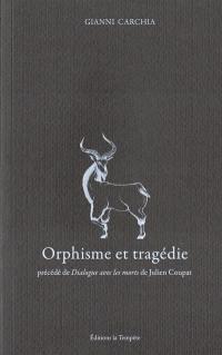 Orphisme et tragédie. Précédé de Dialogue avec les morts