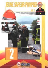 Jeune sapeur-pompier. Volume 2, Prompt secours, incendie, protection des personnes, des biens et de l'environnement, engagement citoyen et acteurs de la sécurité civile