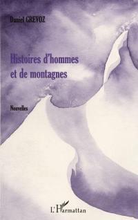 Histoires d'hommes et de montagnes