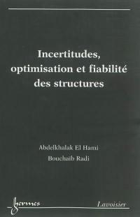 Incertitudes, optimisation et fiabilité des structures