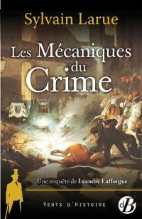 Une enquête de Léandre Lafforgue. Vol. 4. Les mécaniques du crime