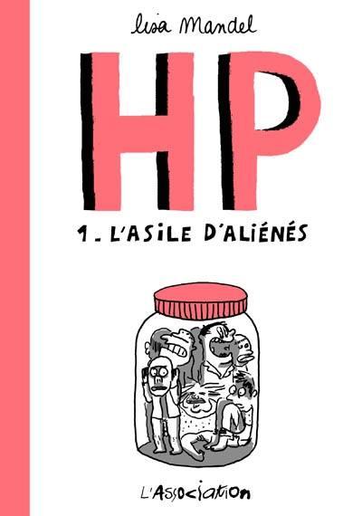 H.P.. Volume 1, L'asile d'aliénés