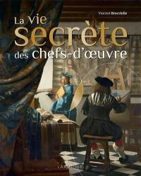 La vie secrète des chefs-d'oeuvre