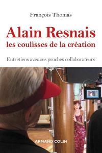 Alain Resnais : les coulisses de la création : entretiens avec ses proches collaborateurs