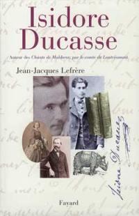 Isidore Ducasse, auteur des Chants de Maldoror, par le comte de Lautréamont