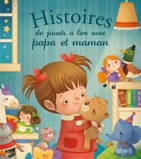 Histoires de jouets à lire avec papa et maman