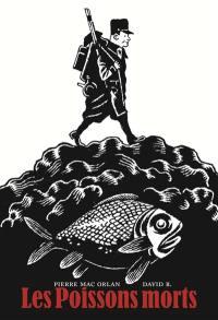 Les poissons morts; Suivi de La fin; Suivi de Devant la Meuse
