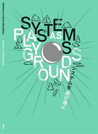 Systems as playgrounds