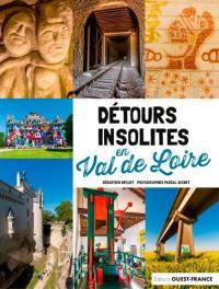 Détours insolites en Val de Loire