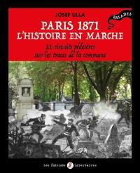 Paris 1871, l'histoire en marche
