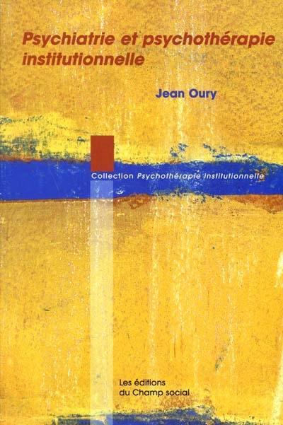 Psychiatrie et psychothérapie institutionnelle