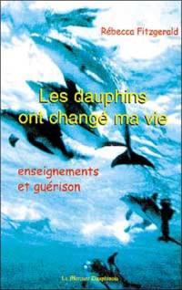 Les dauphins ont changé ma vie