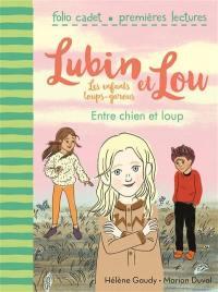 Lubin et Lou. Volume 3, Entre chien et loup