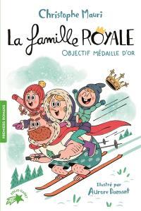 La famille royale. Volume 2, Objectif médaille d'or