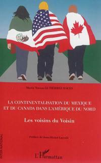 La continentalisation du Mexique et du Canada dans l'Amérique du Nord