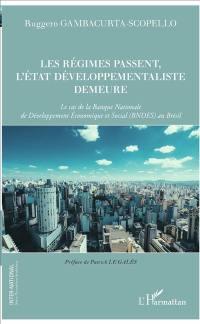 Les régimes passent, l'Etat développementaliste demeure