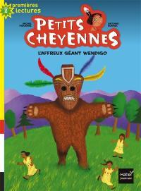 Petits Cheyennes. Volume 9, L'affreux géant Wendigo