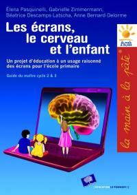 Les écrans, le cerveau... et l'enfant