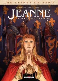 Jeanne, la mâle reine. Volume 1,