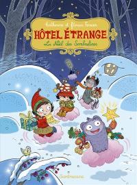 Hôtel étrange. Volume 6, Le Noël des Sombrelines