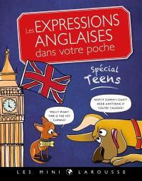 Les expressions anglaises dans votre poche : spécial teens