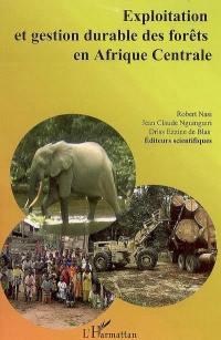 Exploitation et gestion durable des forêts en Afrique centrale
