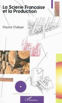 La scierie française et la production