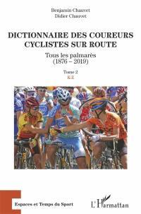 Dictionnaire des coureurs cyclistes sur route. Volume 2, K-Z