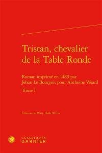 Tristan, chevalier de la Table ronde. Volume 1,