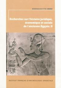 Recherches sur l'histoire juridique, économique et sociale de l'ancienne Egypte. Volume 2,