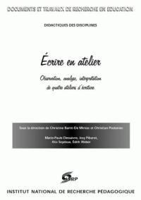 Ecrire en atelier : observation, analyse, interprétation de quatre ateliers d'écriture