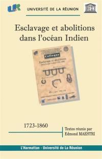 Esclavage et abolitions dans l'océan Indien (1723-1860)