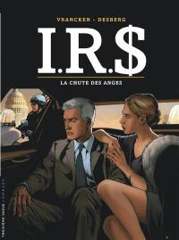 IRS. Volume 21, La chute des anges